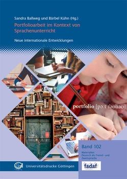 Portfolioarbeit im Kontext von Sprachenunterricht von Ballweg,  Sandra, Kühn,  Bärbel