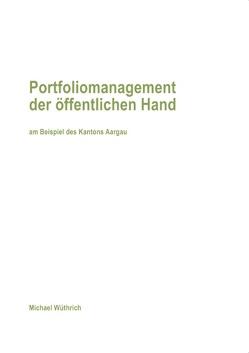Portfoliomanagement der öffentlichen Hand von Wüthrich,  Michael