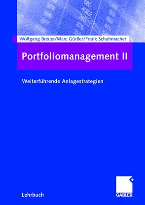 Portfoliomanagement II von Breuer,  Wolfgang, Gürtler,  Marc, Schuhmacher,  Frank