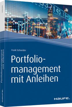 Portfoliomanagement mit Anleihen von Schneider,  Frank