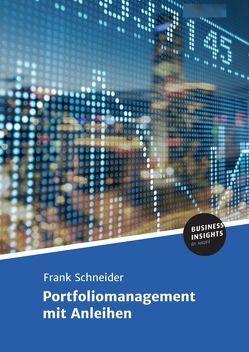 Portfoliomanagement mit Anleihen von Schneider,  Prof. Dr.,  Frank