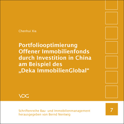 "Portfoliooptimierung Offener Immobilienfonds durch Investition in China am Beispiel des ""Deka ImmobilienGlobal"" von Nentwig,  Bernd,  Nentwig, , Xia,  Chenhui"