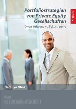 Portfoliostrategien der Private Equity Gesellschaften von Shakh,  Nataliya