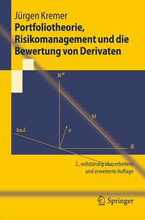 Portfoliotheorie, Risikomanagement und die Bewertung von Derivaten von Kremer,  Jürgen