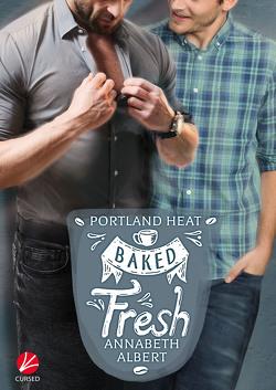 Portland Heat: Baked Fresh von Albert,  Annabeth, Sommerfeld,  Anne