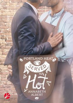 Portland Heat: Served Hot von Albert,  Annabeth, Sommerfeld,  Anne