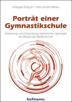 Porträt einer Gymnastikschule von Erbguth,  Hildegard, Medau,  Hans Jochen