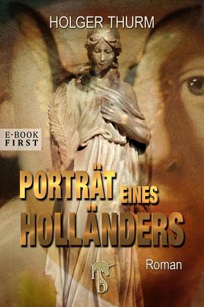 Porträt eines Holländers von Thurm,  Holger