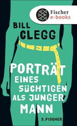 Porträt eines Süchtigen als junger Mann von Clegg,  Bill, Krutzsch,  Malte