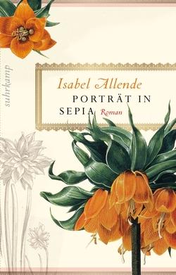 Porträt in Sepia von Allende,  Isabel, Kolanoske,  Lieselotte