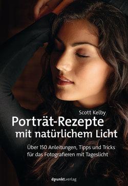 Porträt-Rezepte mit natürlichem Licht von Kelby,  Scott