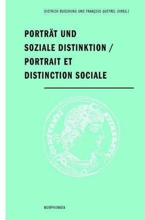 Porträt und soziale Distinktion / Portrait et distinction sociale von Boschung,  Dietrich, Queyrel,  François