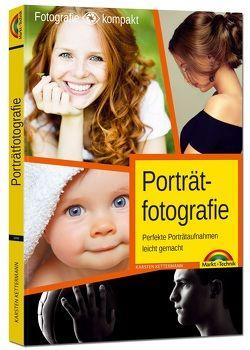 Porträtfotografie – Perfekte Porträtaufnahmen leicht gemacht von Kettermann,  Karsten