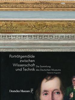Porträtgemälde zwischen Wissenschaft und Technik von Becker,  Hans-Joachim, Füssl,  Wilhelm, Huguenin,  Fabienne