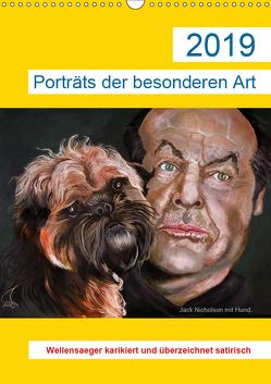 Porträts der besonderen Art – Wellensaeger karikiert und überzeichnet satirisch (Wandkalender 2019 DIN A3 hoch) von Wellensaeger,  Woldemar