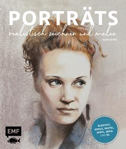 Porträts realistisch zeichnen und malen von Oster,  Igor