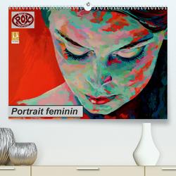 Portrait feminin (Premium, hochwertiger DIN A2 Wandkalender 2021, Kunstdruck in Hochglanz) von Rox,  Rudolf