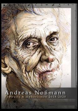 Portraits & Aphorismen 2018 – 2020 von Nossmann,  Andreas