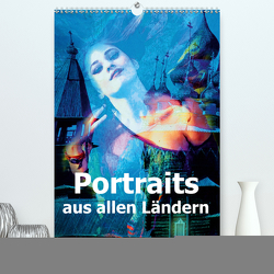 Portraits aus allen Ländern (Premium, hochwertiger DIN A2 Wandkalender 2020, Kunstdruck in Hochglanz) von Brunner-Klaus,  Liselotte