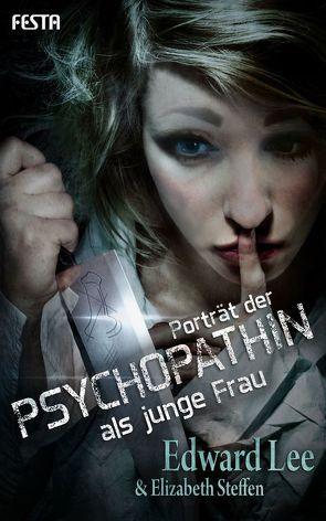 Porträt der Psychopathin als junge Frau von Lee,  Edward, Steffen,  Elizabeth