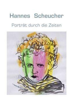Porträt durch die Zeiten von Scheucher,  Hannes