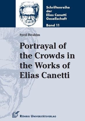 Portrayal of the Crowds in the Works of Elias Canetti von Ibrahim,  Syed