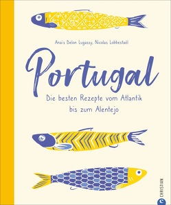 Portugal von Delon Lugassy,  Anaïs, Lobbestaël,  Nicolas, Schüler,  Regina
