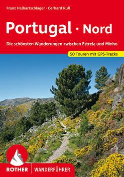 Portugal Nord von Halbartschlager,  Franz, Ruß,  Gerhard