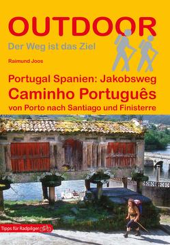 Portugal Spanien: Jakobsweg Caminho Português von Joos,  Raimund