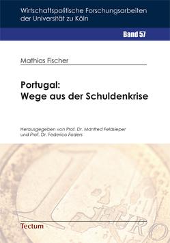 Portugal: Wege aus der Schuldenkrise von Feldsieper,  Manfred, Fischer,  Mathias, Foders,  Federico