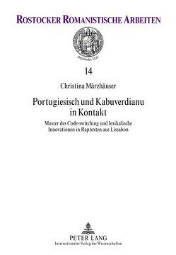 Portugiesisch und Kabuverdianu in Kontakt von Märzhäuser,  Christina Elena