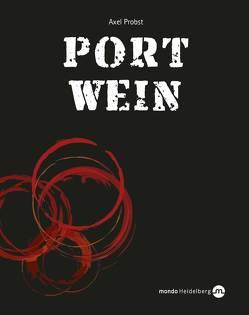 Portwein von Probst,  Axel