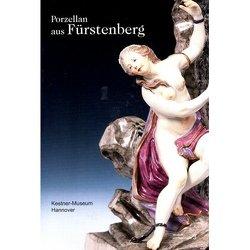 Porzellan aus Fürstenberg von Falk,  Birgitta, Lindner,  Michael, Reissinger,  Elisabeth, Röhrbein,  Waldemar R., Tessmer,  Olaf