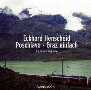 Poschiavo – Graz einfach von Henscheid,  Eckhard, Zimber,  Corinna