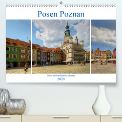 Posen Poznan – Bunte und strahlende Akzente (Premium, hochwertiger DIN A2 Wandkalender 2020, Kunstdruck in Hochglanz) von Michalzik,  Paul