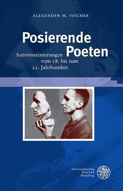 Posierende Poeten von Fischer,  Alexander M.