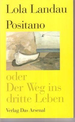 Positano oder Der Weg ins dritte Leben von Hartwig,  Thomas, Landau,  Lola, Moses-Krause,  Peter