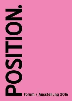 POSITION. Forum/Ausstellung 2016