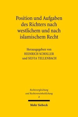 Position und Aufgaben des Richters nach westlichem und nach islamischem Recht von Scholler,  Heinrich, Tellenbach,  Silvia