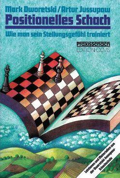 Positionelles Schach von Dworetski,  Mark, Jussupow,  Artur, Poldauf,  Dirk