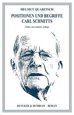 Positionen und Begriffe Carl Schmitts. von Quaritsch,  Helmut