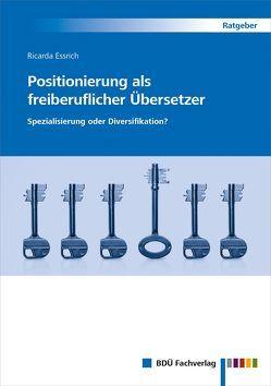 Positionierung als freiberuflicher Übersetzer von Essrich,  Ricarda