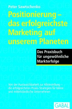 Positionierung – das erfolgreichste Marketing auf unserem Planeten von Sawtschenko,  Peter