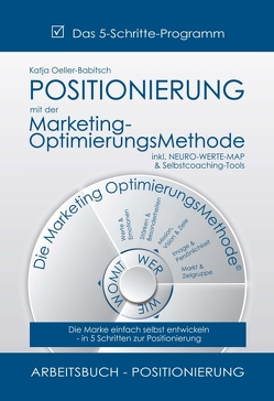 POSITIONIERUNG mit der Marketing-OptimierungsMethode von Oeller-Babitsch,  Katja