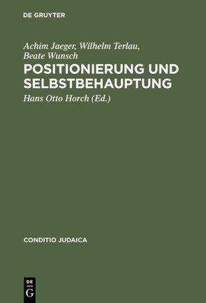 Positionierung und Selbstbehauptung von Horch,  Hans Otto, Jaeger,  Achim, Terlau,  Wilhelm, Wunsch,  Beate