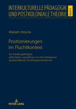 Positionierungen im Fluchtkontext von Arouna,  Mariam