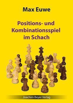 Positions- und Kombinationsspiel im Schach von Euwe,  Max