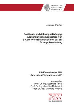 Positions- und richtungsabhängige Abdrängungskompensation von 3-Achs-Werkzeugmaschinen bei der Schruppbearbeitung von Pfeiffer,  Guido A.