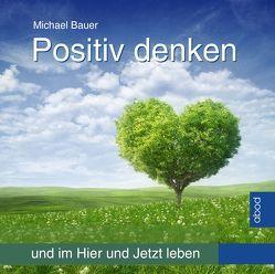Positiv denken von Michael,  Bauer
