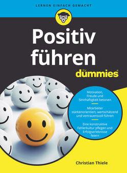 Positiv Führen für Dummies von Thiele,  Christian